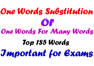 One Word Substitution - Top 185 Words | Important for Exams