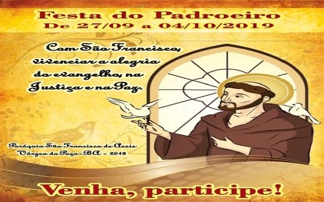 Dia 27 de setembro de 2019, se inicia a festa que comemora o Padroeiro da cidade de Várzea do Poço, o Santo São Francisco de Assis e se estenderá até o dia 04 de outubro.
