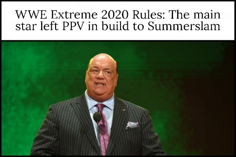 WWE Extreme 2020 Rules: The main star left PPV in build to Summerslam