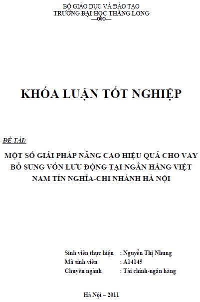 Một số giải pháp nâng cao hiệu quả cho vay bổ sung vốn lưu động tại Ngân hàng Việt Nam Tín Nghĩa Chi nhánh Hà Nội