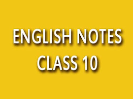 Class 10 New English Notes