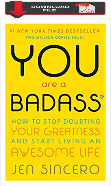 PDF Download You Are a Badass How to Stop Doubting Your Greatness and Start Living an Awesome Life