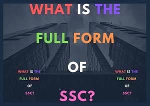SSC Ka Full Form | Full Form of SSC