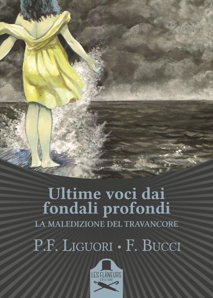 """Libri: Pier Francesco Liguori e Francesco Bucci pubblicano """"Ultime voci dai fondali profondi. La maledizione del Travancore"""""""
