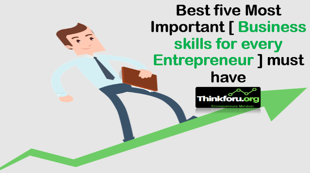 Cover Image of Skill for Entrepreneur : Best five Most Important [ Business skills for every Entrepreneur ] must have