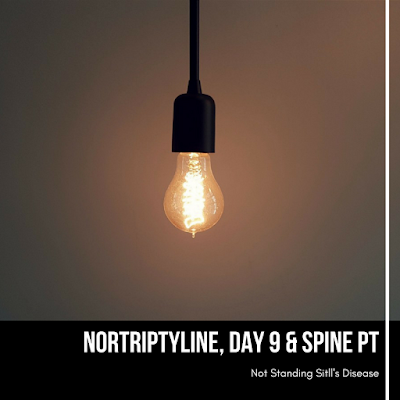"photo of a lightbulb hanging down with a white line down the right side and a black box on the bottom with white text: ""Nortriptyline, Day 9 & Spine PT"" and ""Not Standing Still's Disease"""