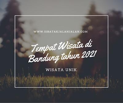 4 tempat wisata di bandung rekomendasi tahun 2021