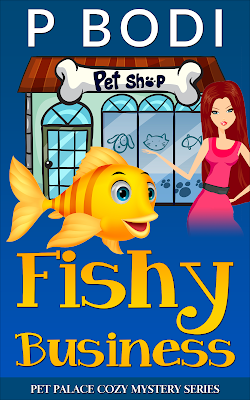 Fishy Business Pet Palace Cozy Mystery Series Book 3