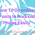 how to download fonts in your android phone