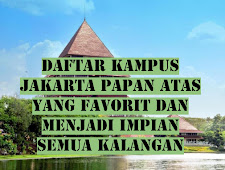 Daftar Kampus Jakarta Papan Atas yang Favorit dan Menjadi Impian Semua Kalangan