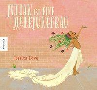Julian ist eine Meerjungfrau ; Knesebeck ; Jessica Love