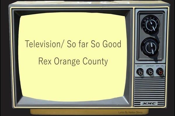Lirik Lagu Rex Orange County Television / So Far So Good dan Terjemahan