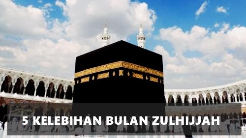 5 Keistimewaan Bulan Zulhijjah