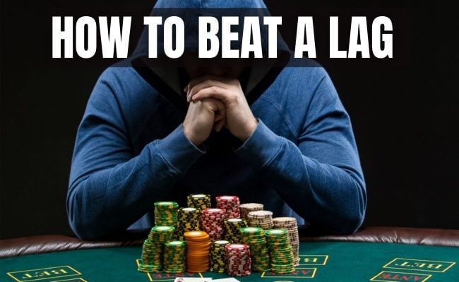 How to Beat a LAG Poker Player