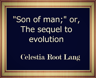 Son of man; or, The sequel to evolution