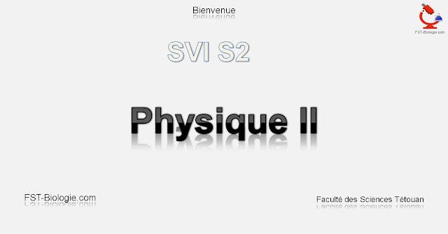 Cours de Physique II SVT S2 pdf Cours de Physique II SVT pdf cours physique svt 1ere es Électricité  Physique II Cours Physique II SVT Semestre S2 Cours de Électricité, Mécanique du point matériel, Mécanique des fluides Filière Biologie SVT 2 [STU-SVI] PDF à Télécharger