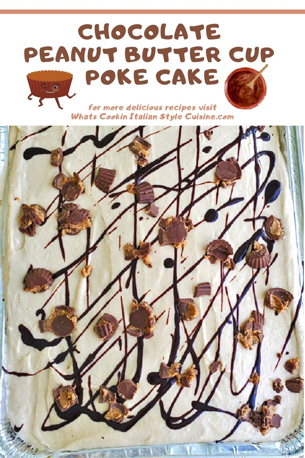 this is a pin for later sheet cake and recipe how to make Chocolate Peanut Butter Cup Poke Cake