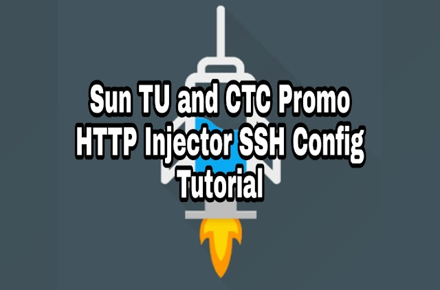 HTTP Injector For Sun CTC And TU Promo SSH Configuration Tutorial