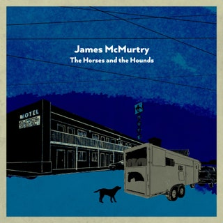 James McMurtry - The Horses and the Hounds Music Album Reviews