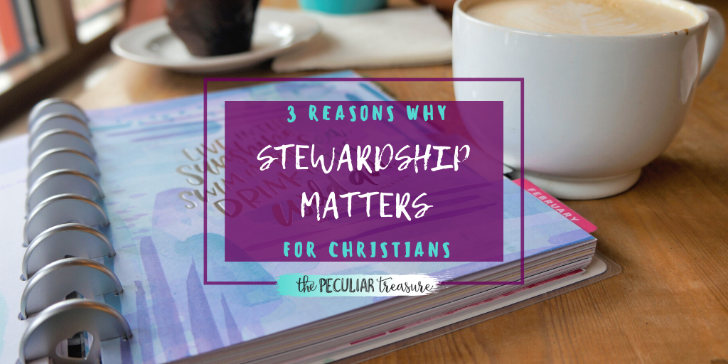 Why Stewardship Matters for Christians