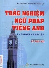 Ngữ Pháp Tiếng Anh Trắc Nghiệm - Mai Lan Hương