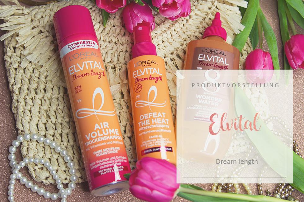 Elvital - Dream Length Hitzeschutzspray, Trockenshampoo und Wonder Water Haarfluid