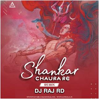 SHANKAR CHAURA RE (REMIX) - DJ RAJ RD