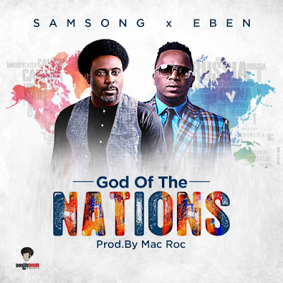 Samsong ft. Eben - God of the nations Lyrics