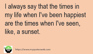 I always say that the times | my life quotes