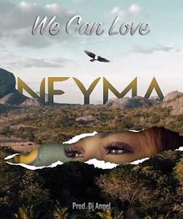 Neyma - We Can Love