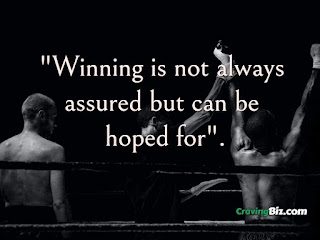 Winning is not always assured but can be hoped for. - Cravingbiz