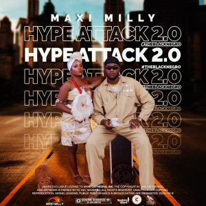 MUSIC: Hypeman Maxi-Milly – Hype Attack 2 #TheblackNegro