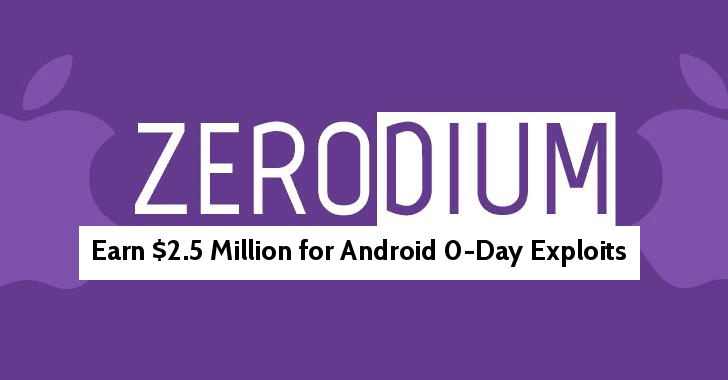 Zerodium Now Paying You $2,500,000 For Android Full Chain Exploit and $1.5 Million for WhatsApp RCE Zero-day