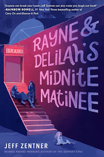 Review of Rayne & Delilah's Midnite Matinee by Jeff Zentner