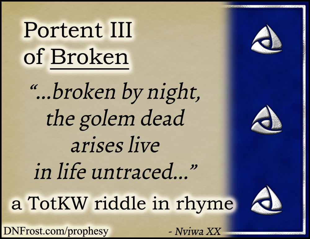 Portent III of Broken: by night, the golem dead arises www.DNFrost.com/prophesy #TotKW A riddle in rhyme by D.N.Frost @DNFrost13 Part of a series.