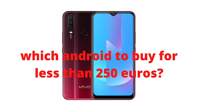Which Android Smartphones to buy for less than 250 euros