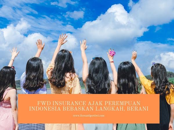 FWD Insurance Ajak Perempuan Indonesia Bebaskan Langkah Berani