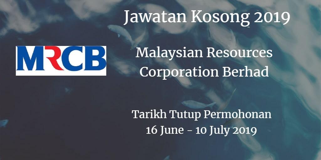 Jawatan Kosong MRCB 16 June - 10 July 2019