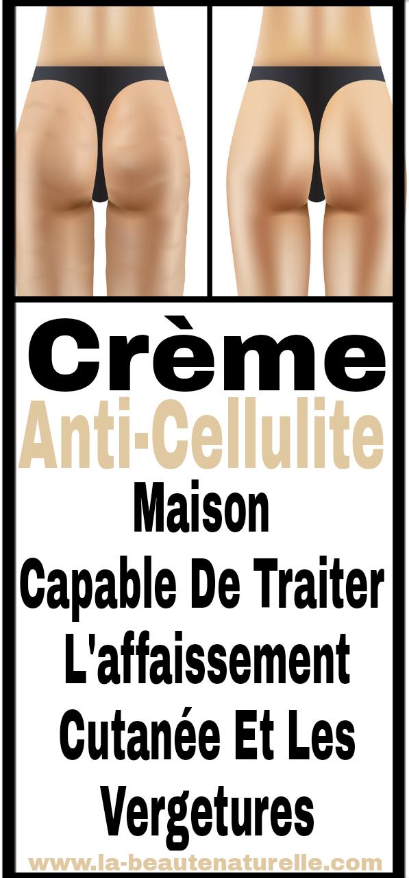 Crème anti-cellulite maison capable de traiter l'affaissement cutanée et les vergetures