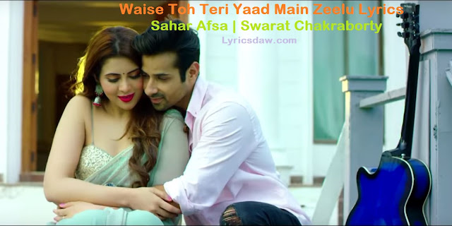 https://www.lyricsdaw.com/2020/01/waise-toh-teri-yaad-main-zeelu-lyrics.html