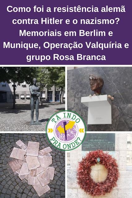 Como foi a resistência alemã contra Hitler e o nazismo? Memorial da Resistência Alemã, Operação Valquíria e grupo Rosa Branca (Weisse Rose)