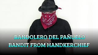 Bandolero del pañuelo, CHAPEAUGRAPHY, Bandit from handkerchief