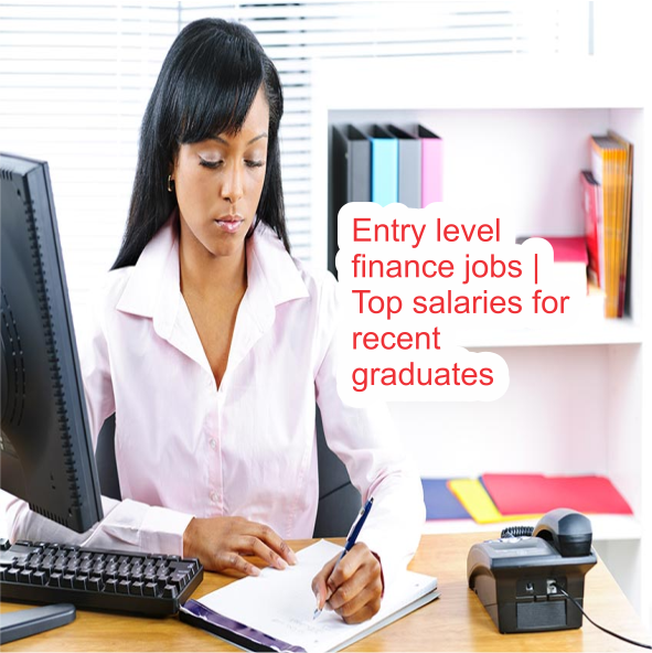 Highest paying Entry Level Finance Jobs for Fresh Graduates