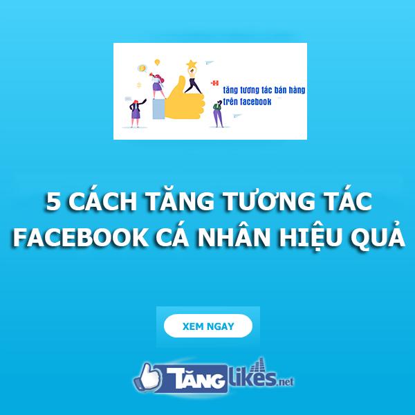 tang tuong tac facebook ca nhan
