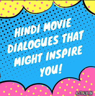 Hindi movie dialogues that might inspire you