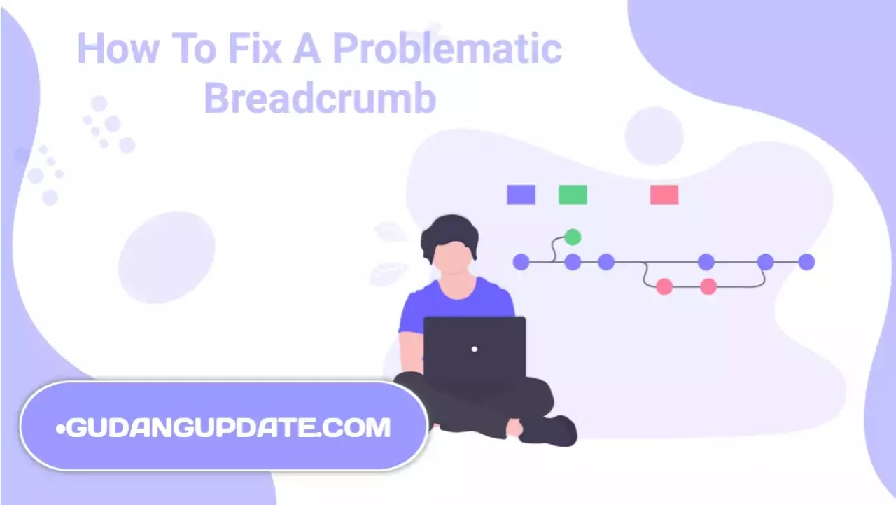 How To Fix A Problematic Breadcrumb On The Google Search Console