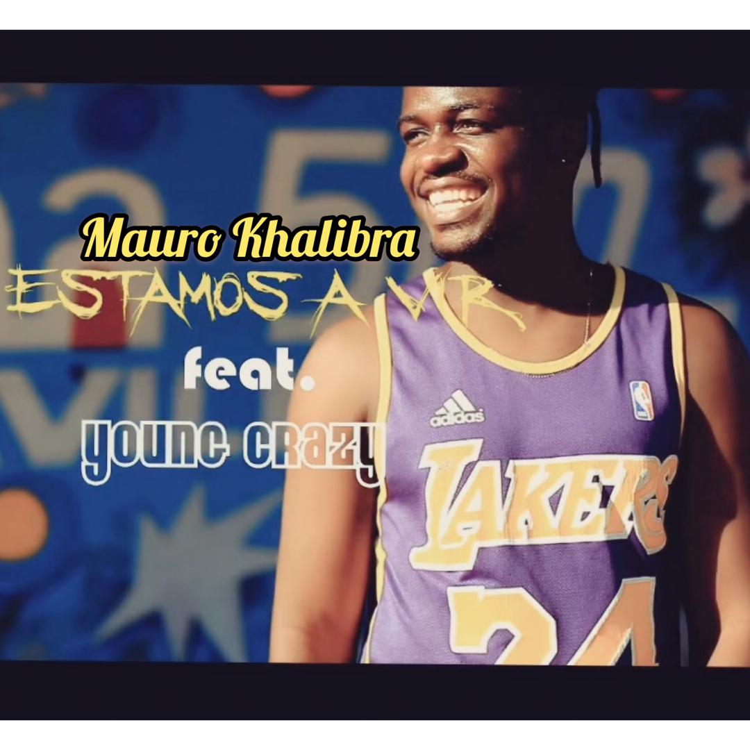 Mauro Khalibra Feat. Young Crazy - Estamos A Vir