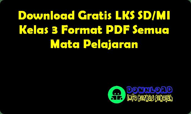 Download Gratis LKS SD/MI Kelas 3 Format PDF Semua Mata Pelajaran