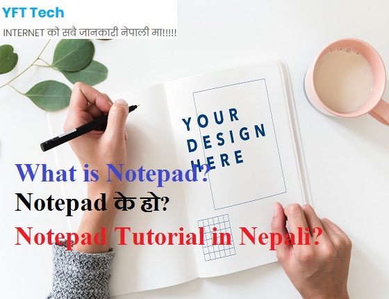 What is Notepad? Notepad के हो? Notepad Tutorial in Nepali