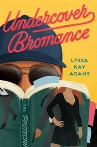 Resenha #496: Undercover Bromance - Lyssa Kay Adams (Berkley)